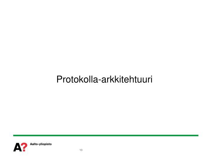 Protokolla-arkkitehtuuri