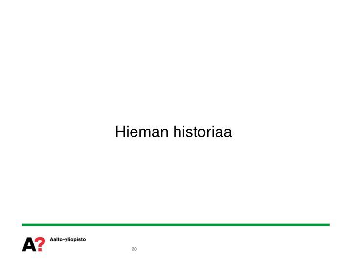 Hieman historiaa