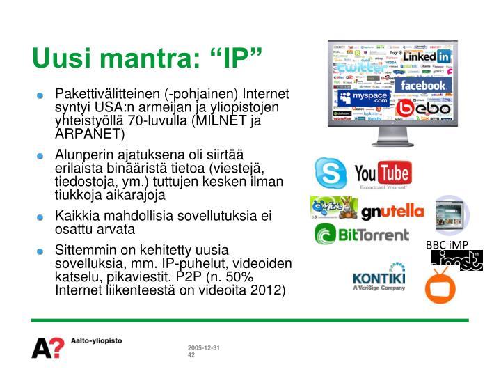 """Uusi mantra: """"IP"""""""