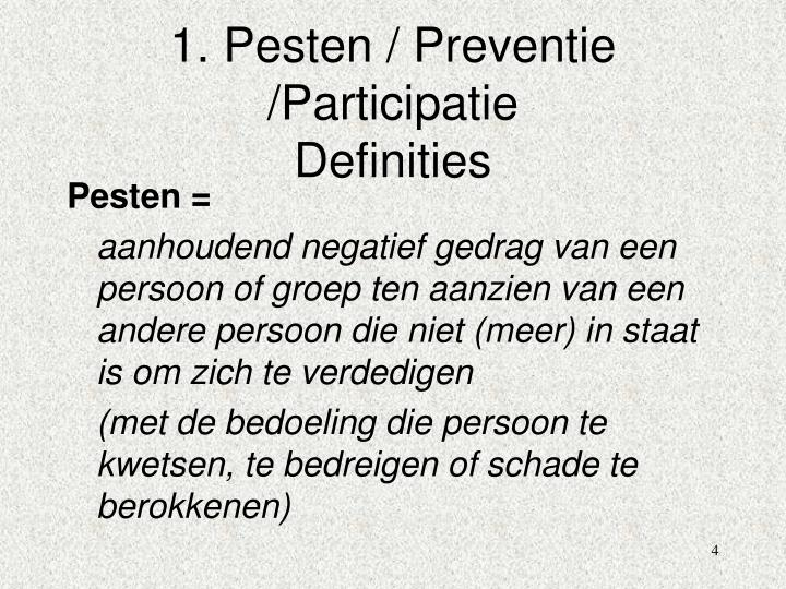 1. Pesten / Preventie /Participatie