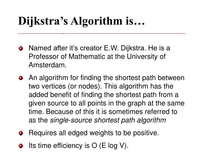 Dijkstra's Algorithm is…