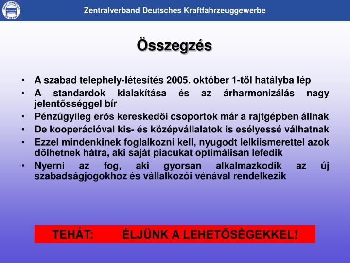 A szabad telephely-ltests 2005. oktber 1-tl hatlyba lp