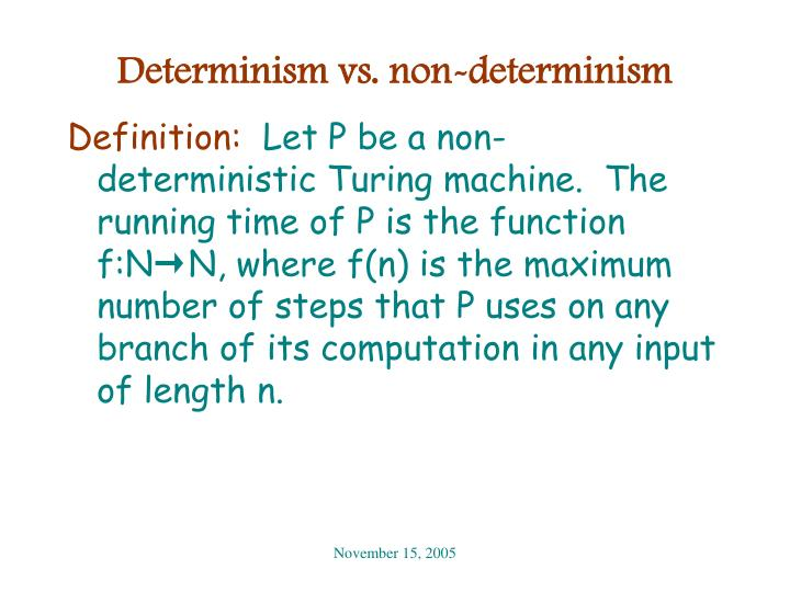 Determinism vs. non-determinism