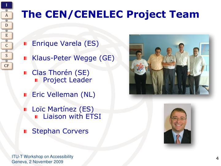 The CEN/CENELEC Project Team