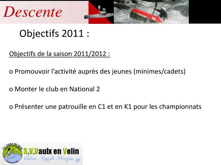 Objectifs de la saison 2011/2012 :