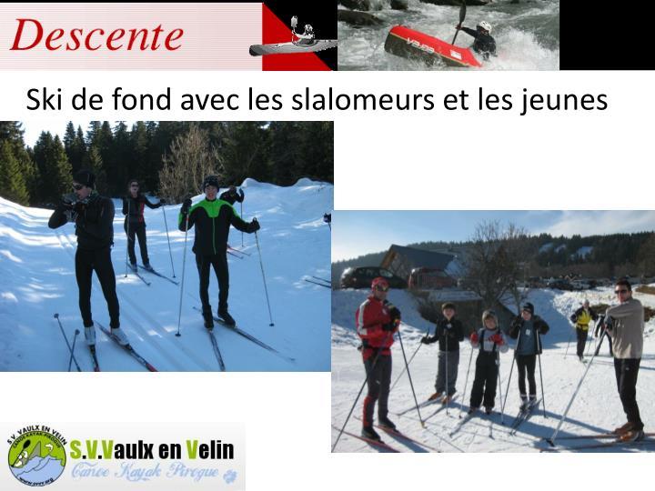 Ski de fond avec les slalomeurs