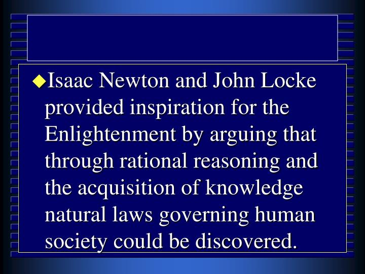 isaac newton gave birth to the european enlightenment Enlightenment: enlightenment, a european intellectual movement of the 17th and 18th and sir isaac newton gave great impetus to a growing faith in the.