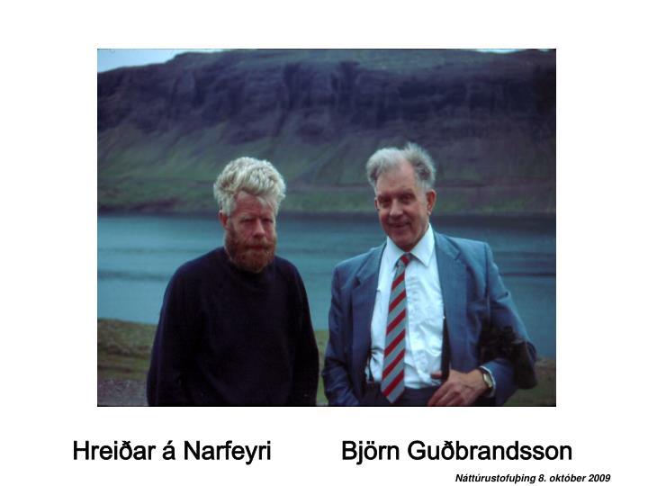 Hreiðar á Narfeyri          Björn Guðbrandsson