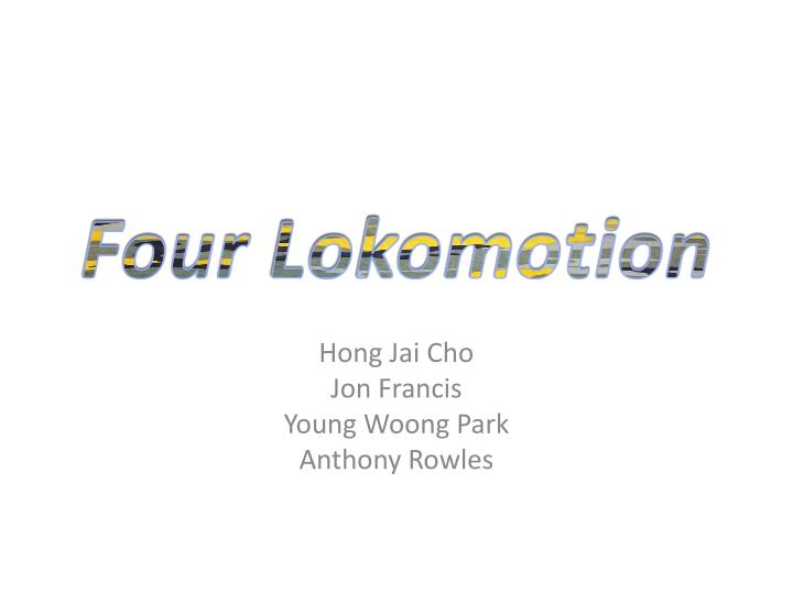 Four lokomotion