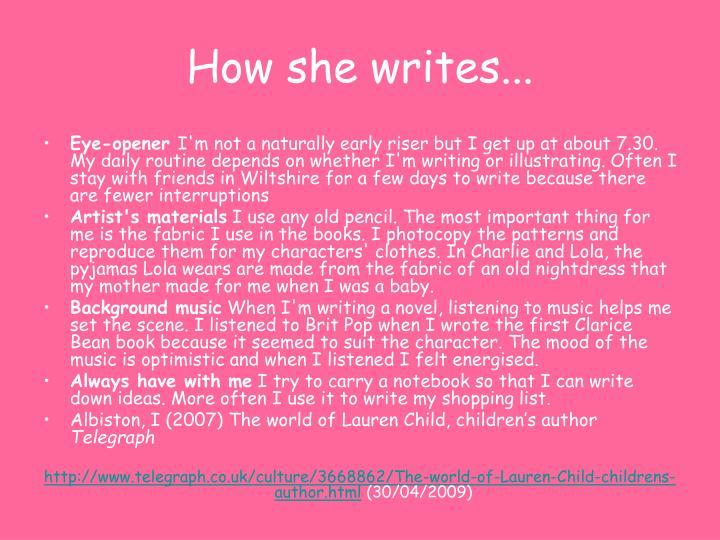 How she writes...