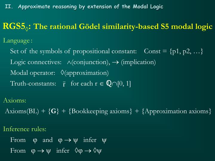 II.  Approximate reasoning by extension of the Modal Logic