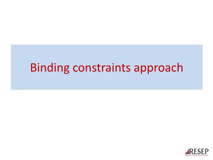 Binding constraints approach