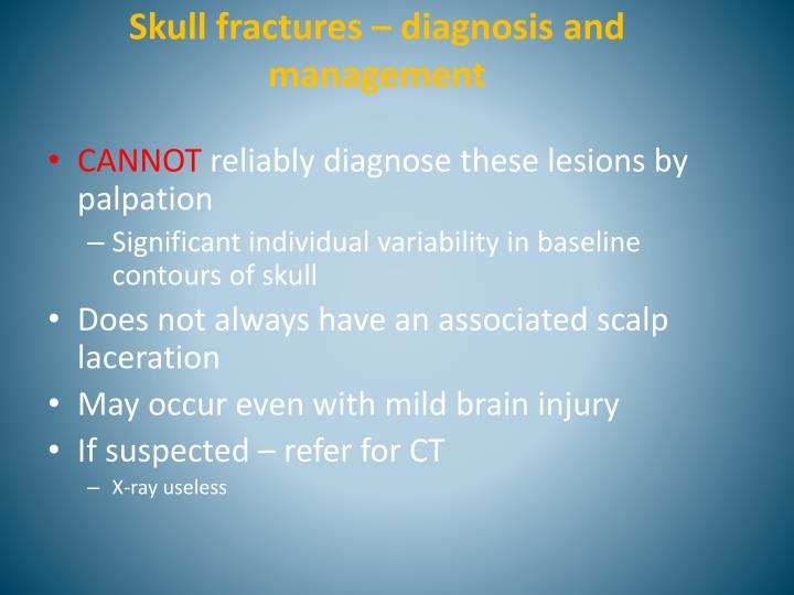Skull fractures – diagnosis and management