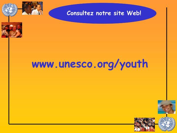 Consultez notre site Web!