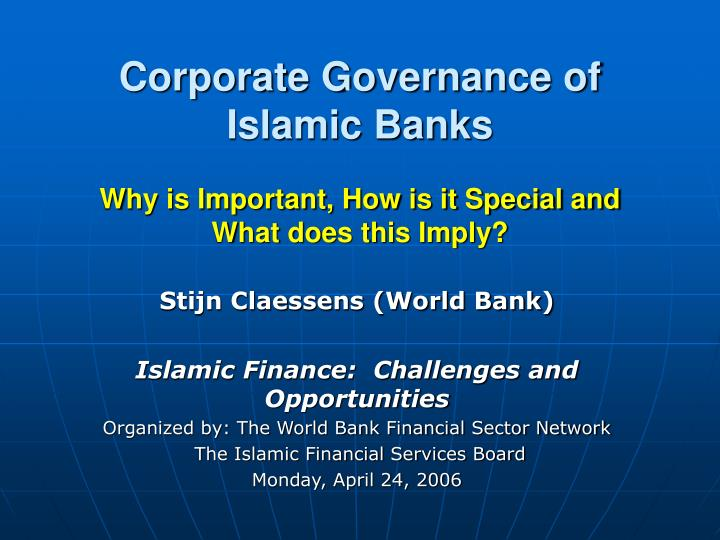 Corporate governance of islamic banks why is important how is it special and what does this imply