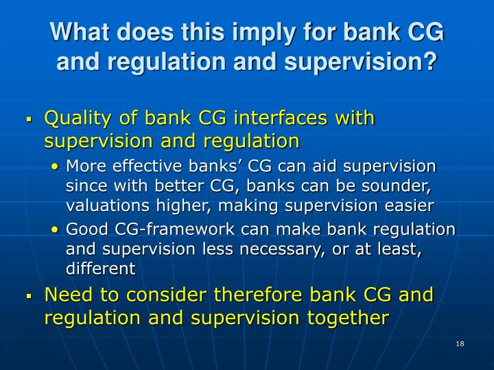 What does this imply for bank CG and regulation and supervision?