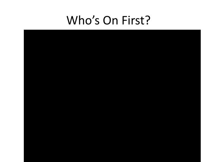 Who's On First?