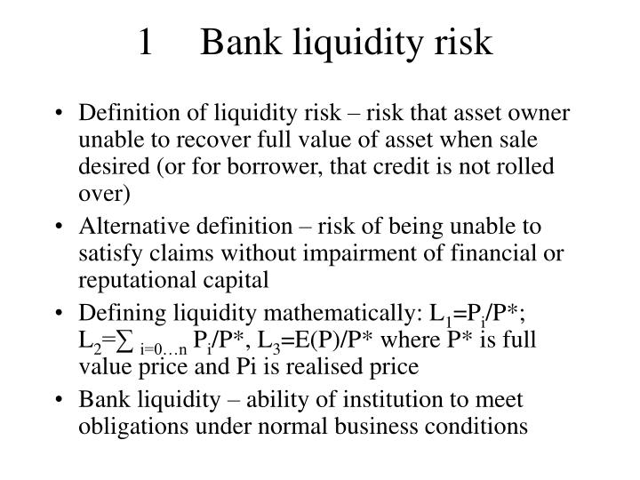 1	Bank liquidity risk