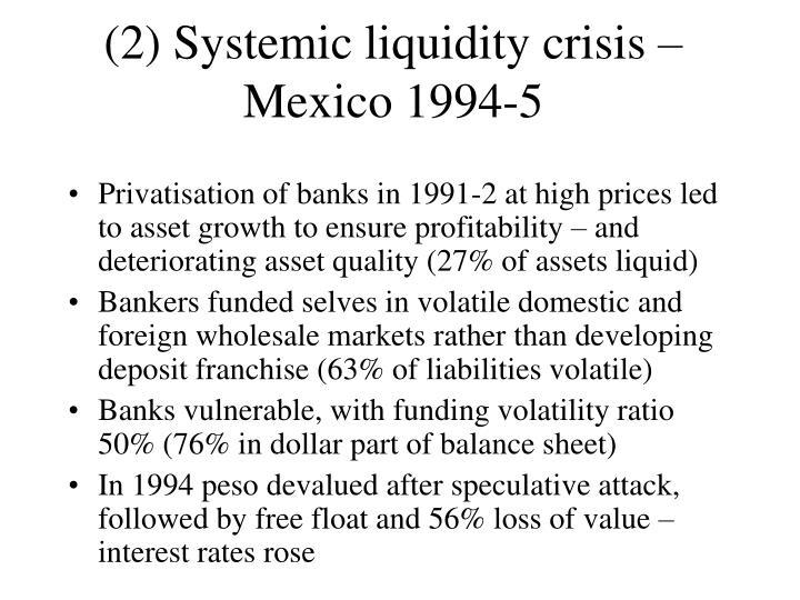 (2) Systemic liquidity crisis –