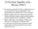 2 systemic liquidity crisis mexico 1994 5