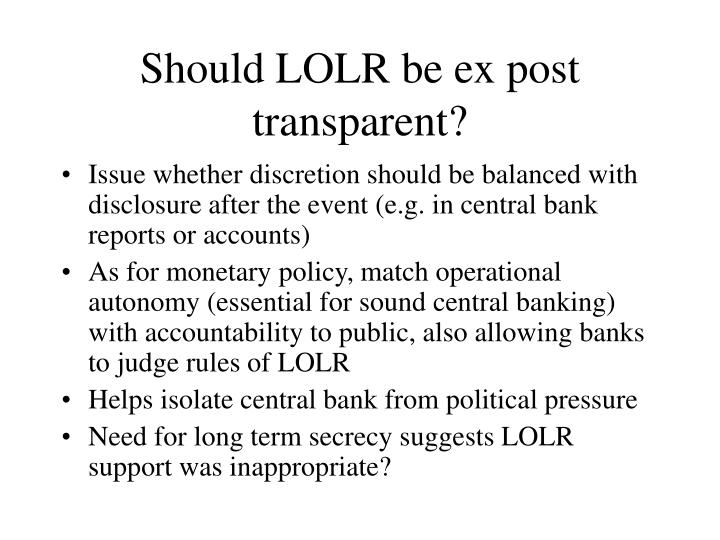Should LOLR be ex post transparent?