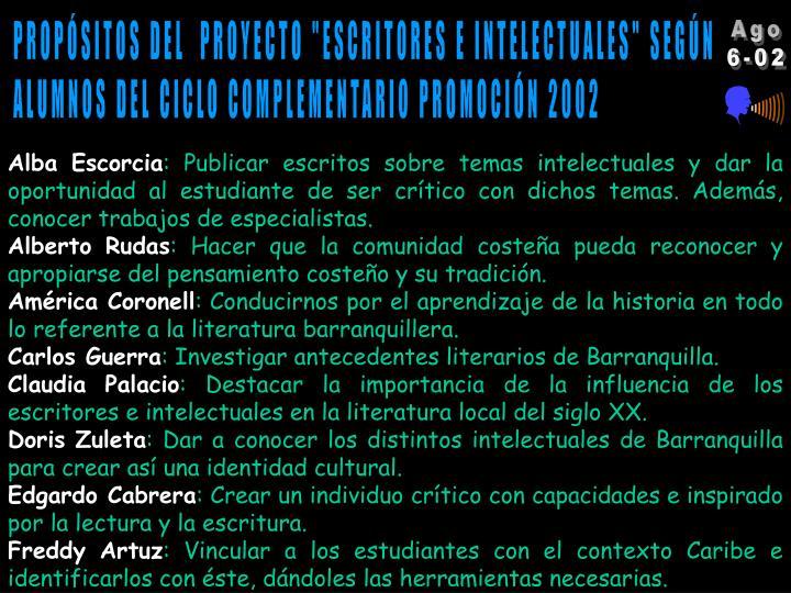 """PROPÓSITOS DEL  PROYECTO """"ESCRITORES E INTELECTUALES"""" SEGÚN"""