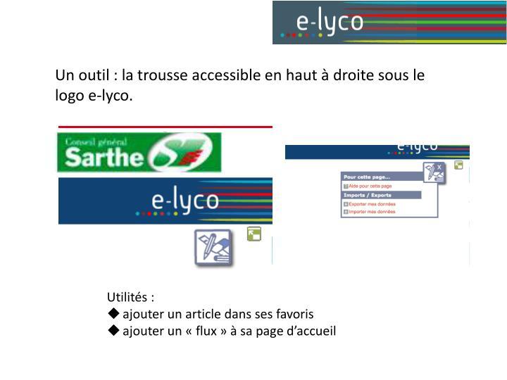 Un outil : la trousse accessible en haut  droite sous le logo e-