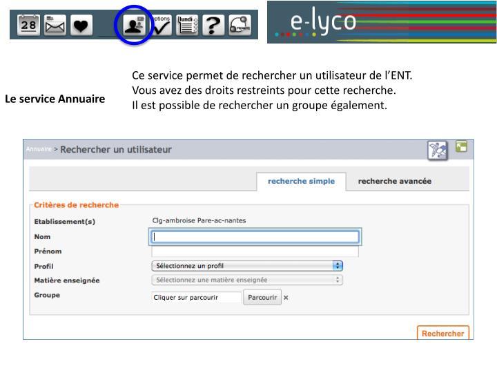 Ce service permet de rechercher un utilisateur de lENT.