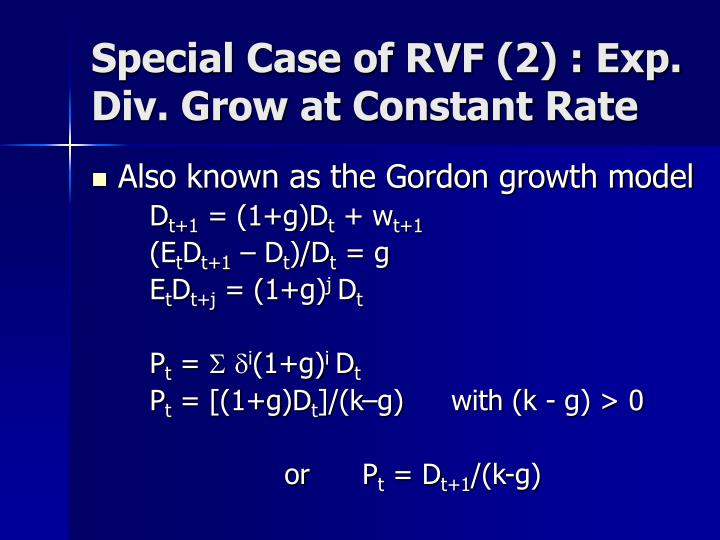 Special Case of RVF (2) : Exp. Div. Grow at Constant Rate