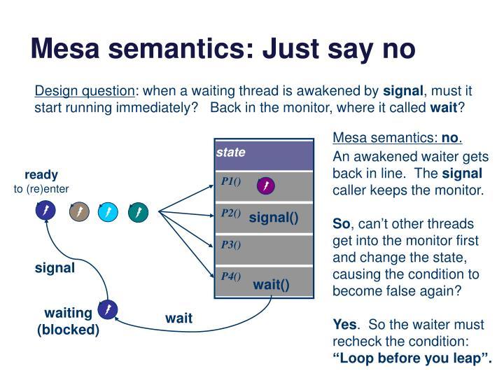 Mesa semantics: Just say no