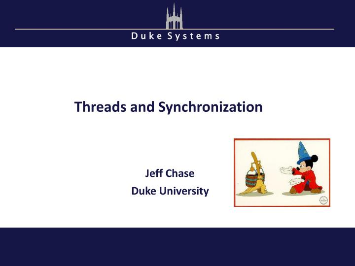 Threads and Synchronization