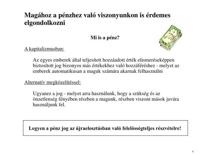 Magához a pénzhez való viszonyunkon is érdemes elgondolkozni