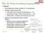 part ii track learning longitudinally1