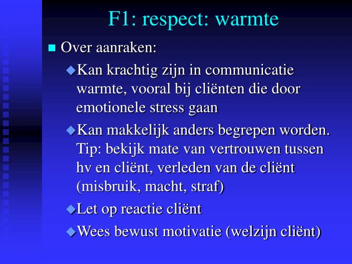 F1: respect: warmte