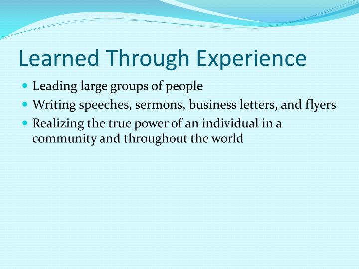 Learned Through Experience