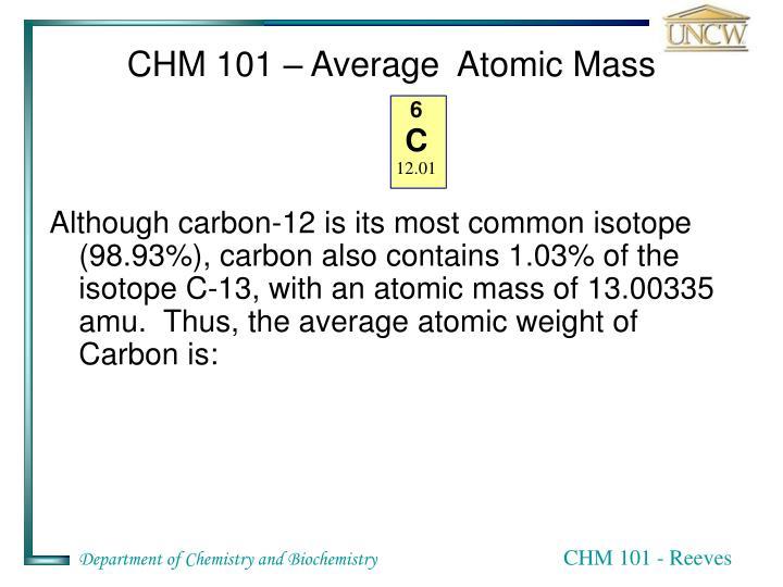 CHM 101 – Average  Atomic Mass