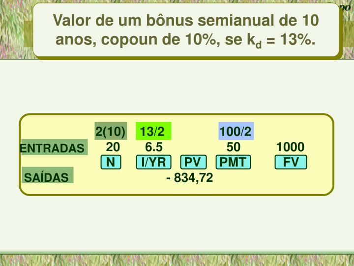 Valor de um bônus semianual de 10 anos, copoun de 10%, se k