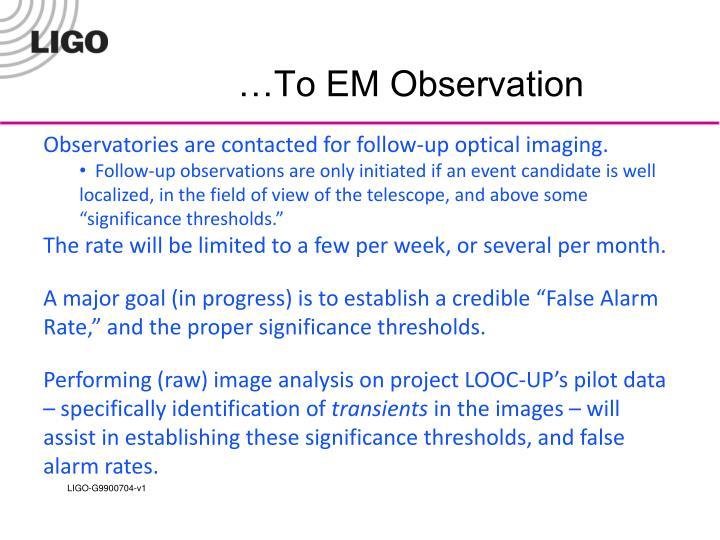 …To EM Observation