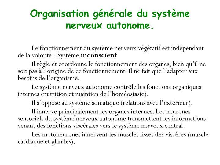 Organisation générale du système nerveux autonome.