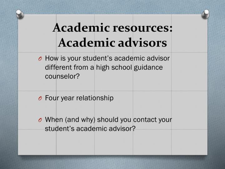Academic resources:  Academic advisors