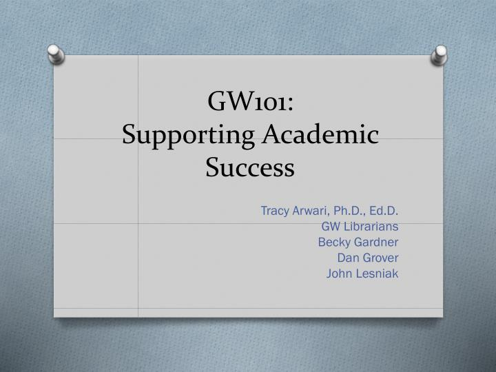 Gw101 supporting academic success