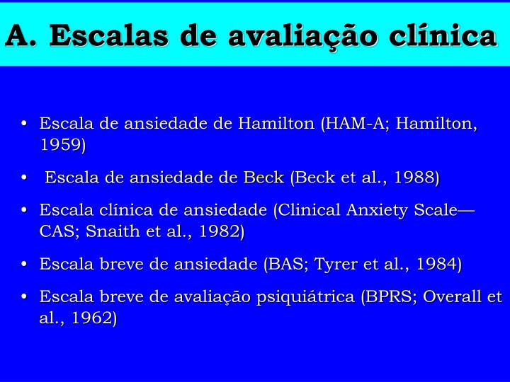 A. Escalas de avaliação clínica