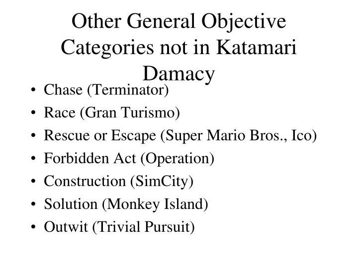 Other General Objective Categories not in Katamari Damacy