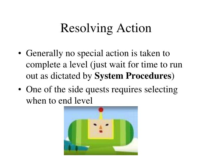 Resolving Action