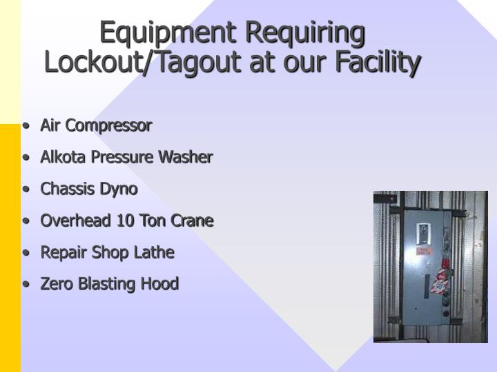 Equipment Requiring Lockout/Tagout at our Facility