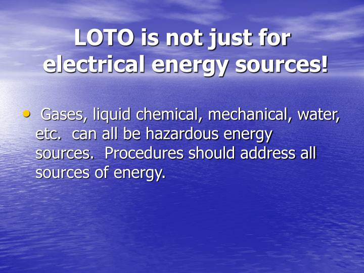 LOTO is not just for electrical energy sources!