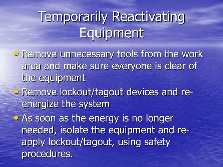 Temporarily Reactivating Equipment