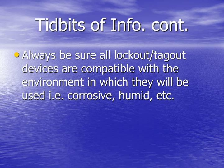 Tidbits of Info. cont.