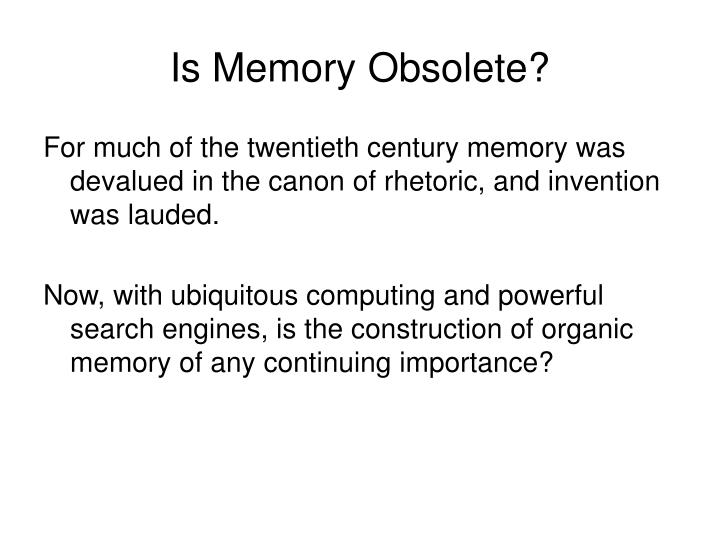 Is Memory Obsolete?