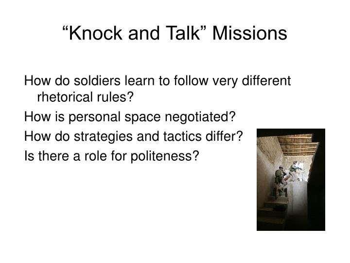 """Knock and Talk"" Missions"